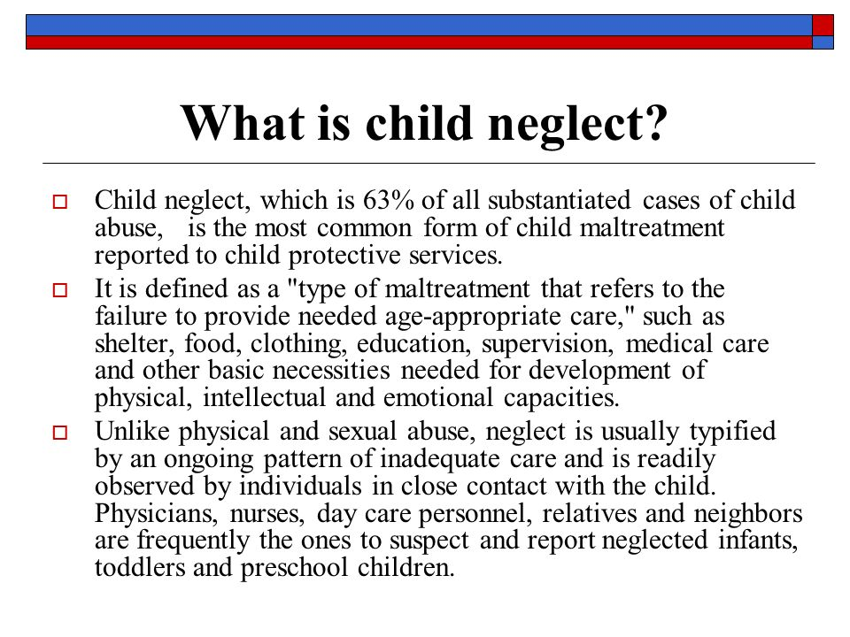 Child Abuse and Neglect EDU 261. What is Child Abuse?  Child ...
