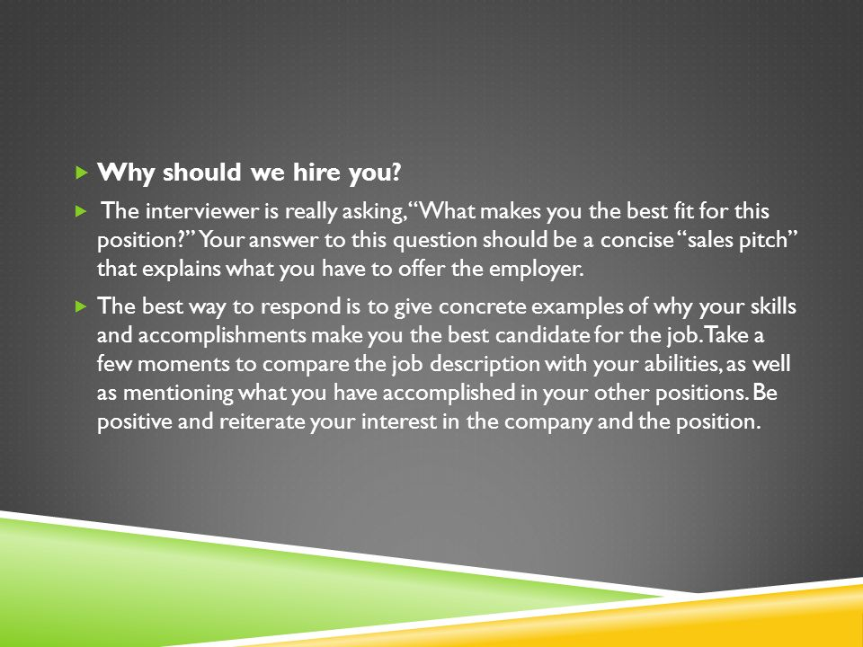 why should we hire you - Why Are You The Best Candidate For This Position
