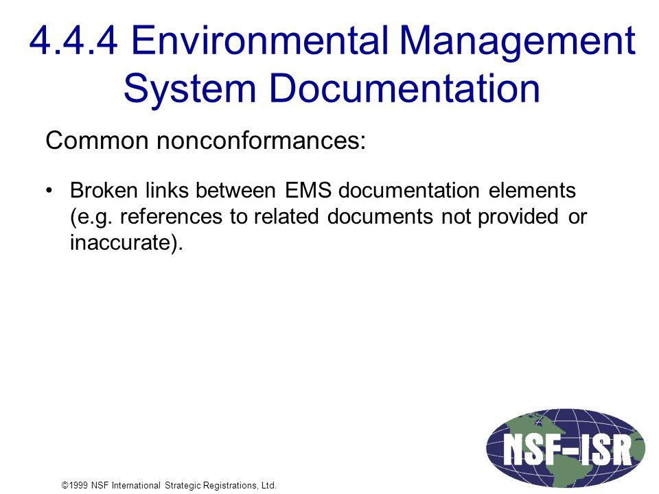 4.4.4 Environmental Management System Documentation Common nonconformances: Broken links between EMS documentation elements (e.g.
