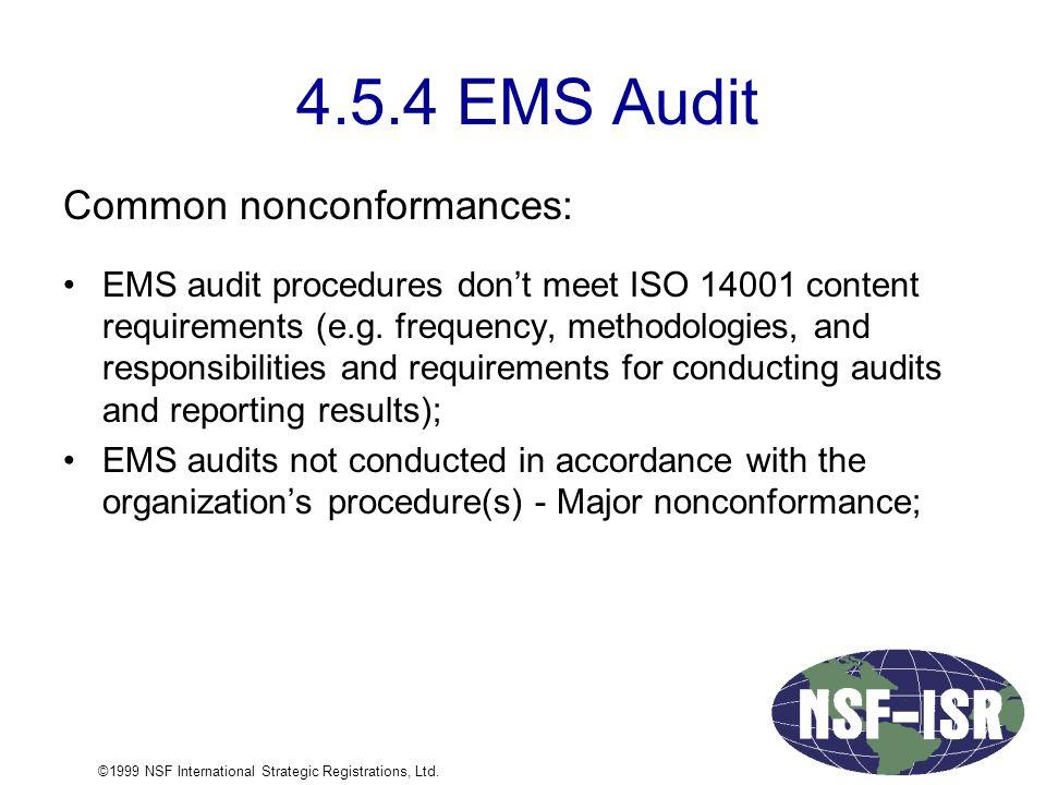 4.5.4 EMS Audit Common nonconformances: EMS audit procedures don't meet ISO 14001 content requirements (e.g.
