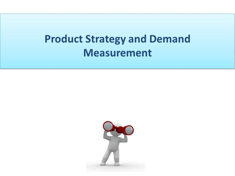 Product Strategy and Demand Measurement