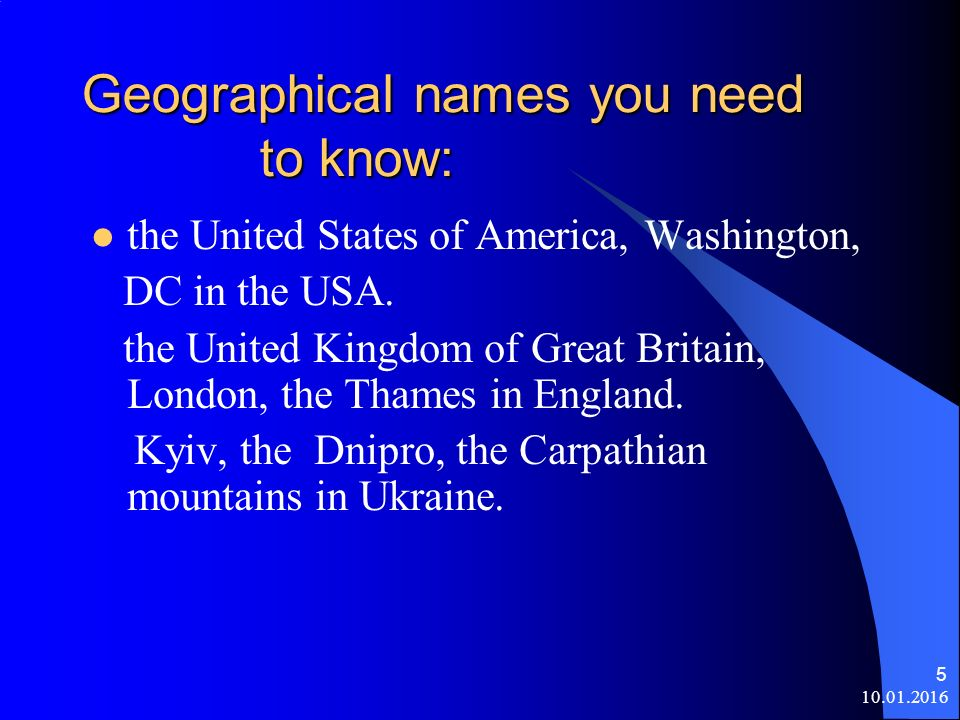 10.01.2016 5 Geographical names you need to know: the United States of America, Washington, DC in the USA.