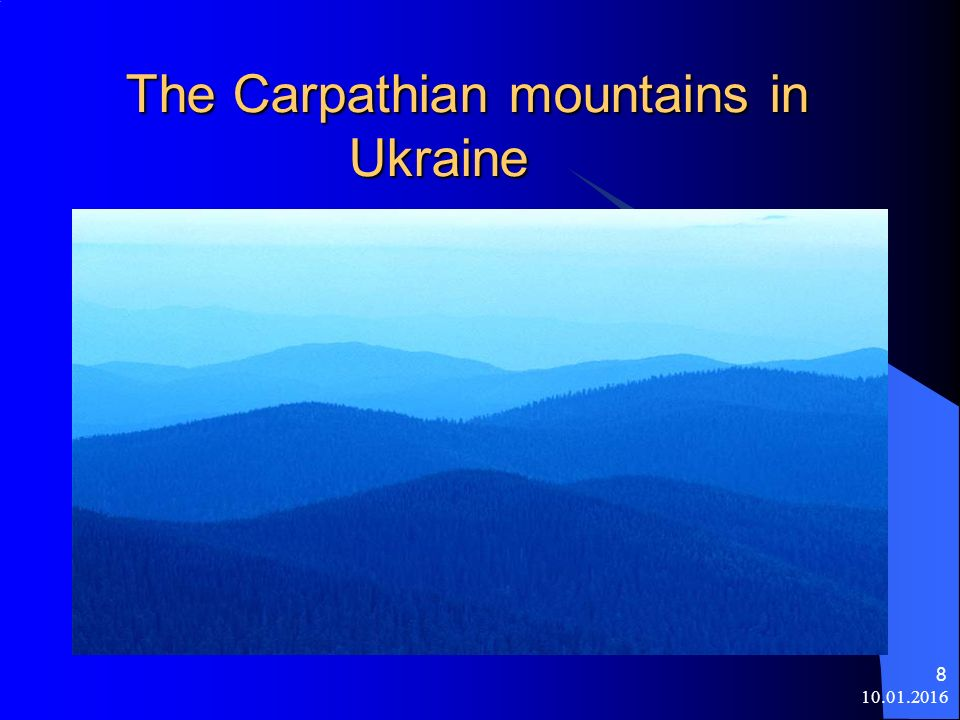 10.01.2016 8 The Carpathian mountains in Ukraine The Carpathian mountains in Ukraine