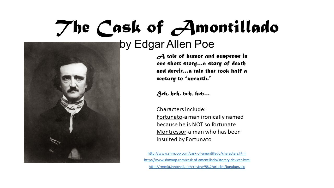 a literary analysis of the fall of the house of usher and the cask of amontillado by edgar allan poe 68 ˜ e a p the cask of amontillado fortunato had hurt me a thousand times and i had suffered quietly but then i learned that he had laughed at my proud name, montresor, the name of an old.