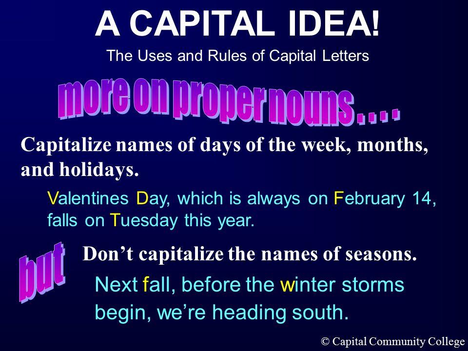 A CAPITAL IDEA The Uses and Rules of Capital Letters  Capital