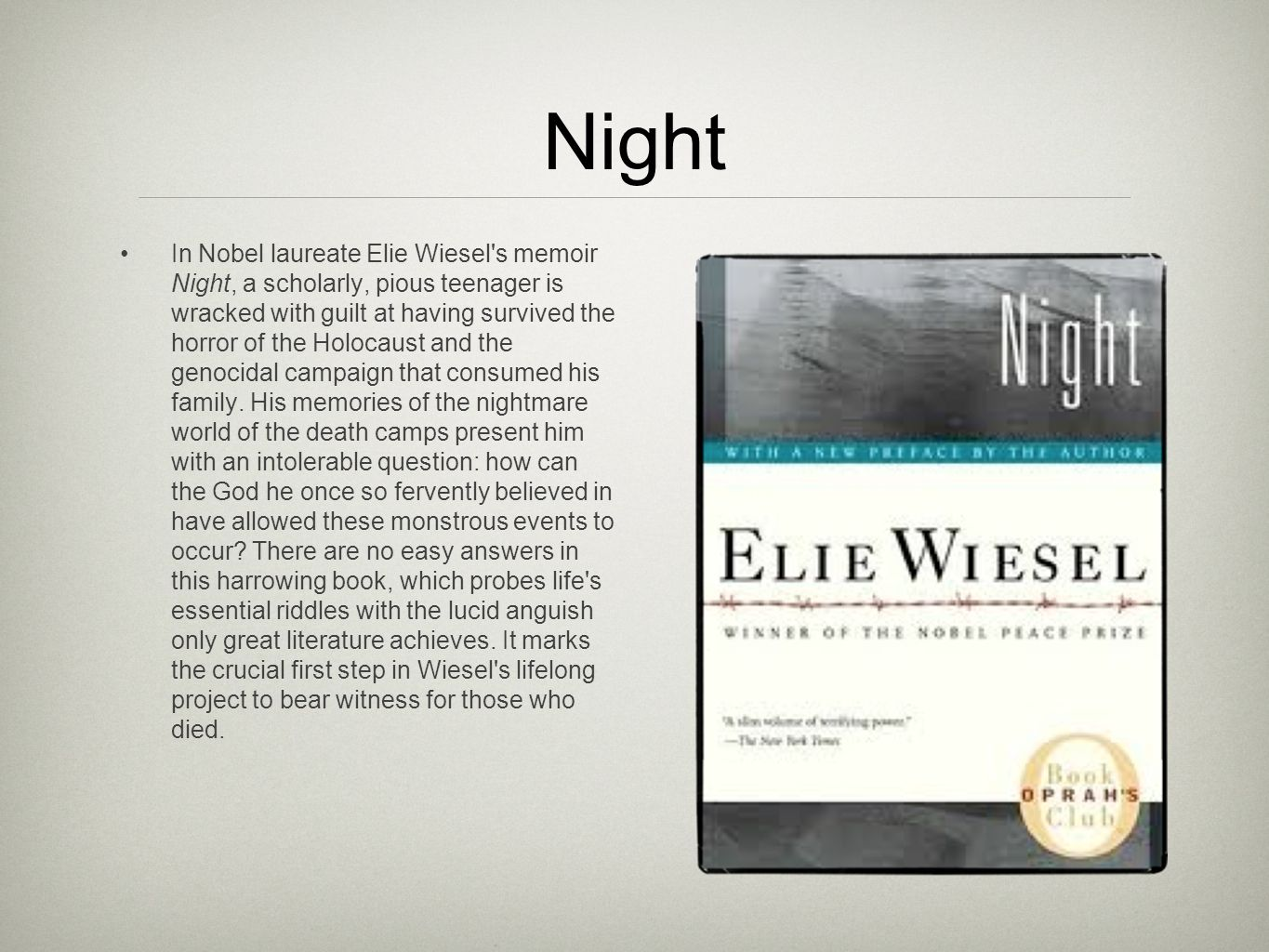 a book review of elie wiesels night Such a hard task to write a review for this book romania, eliezer elie wiesel was born on since the publication of night, wiesel has become a.