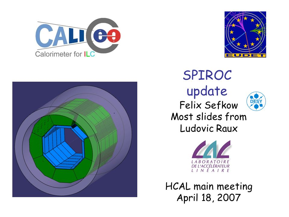 SPIROC update Felix Sefkow Most slides from Ludovic Raux HCAL main meeting April 18, 2007