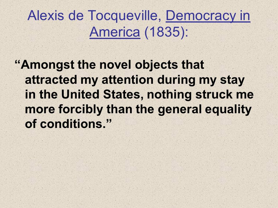 alexis de tocquevilles unbiased opinion of the democracy in america
