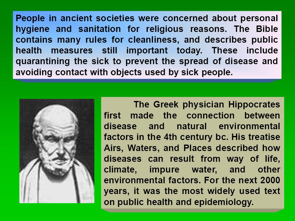 People in ancient societies were concerned about personal hygiene and sanitation for religious reasons.