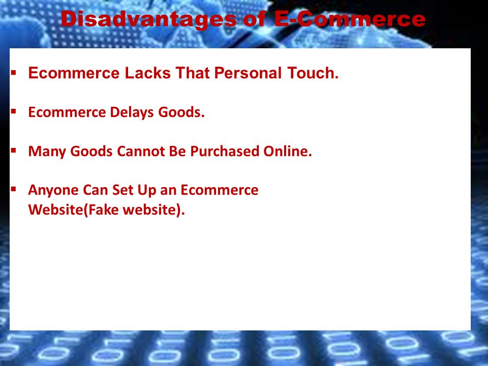  Ecommerce Lacks That Personal Touch.  Ecommerce Delays Goods.