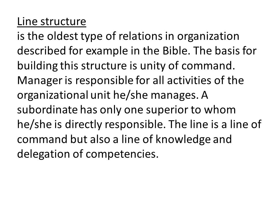 Line structure is the oldest type of relations in organization described for example in the Bible.