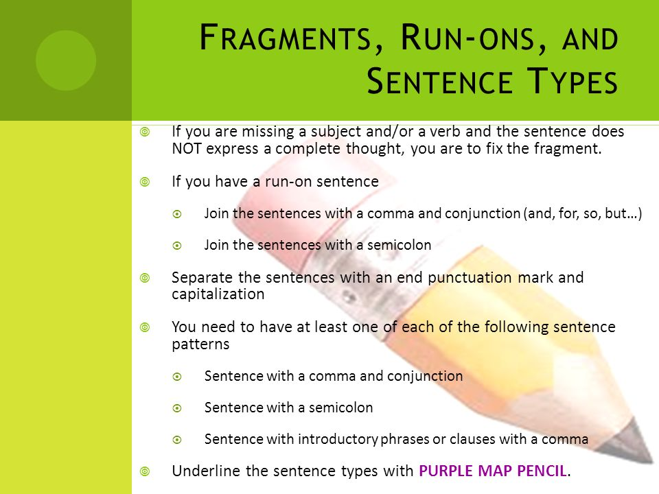 F RAGMENTS, R UN - ONS, AND S ENTENCE T YPES  If you