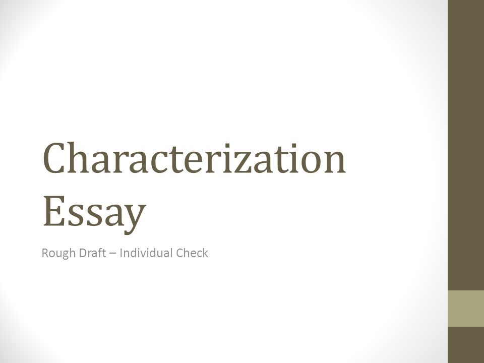 an essay on character education When authors create characters for stories, they spend a lot of time thinking about their significant traits and life experiences since your own life is so familiar to you, bright hub education suggests thinking of yourself as a character within the plot of your essay to get distance and see your experiences in a different way.
