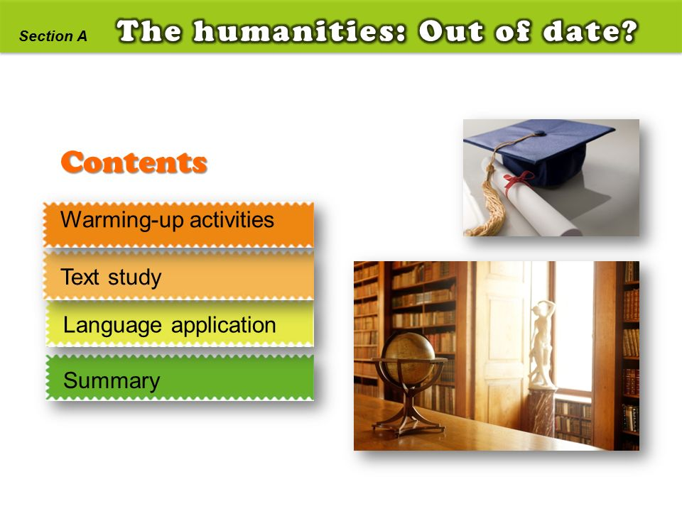 Contents Section A Warming-up activities Text study Language application Summary
