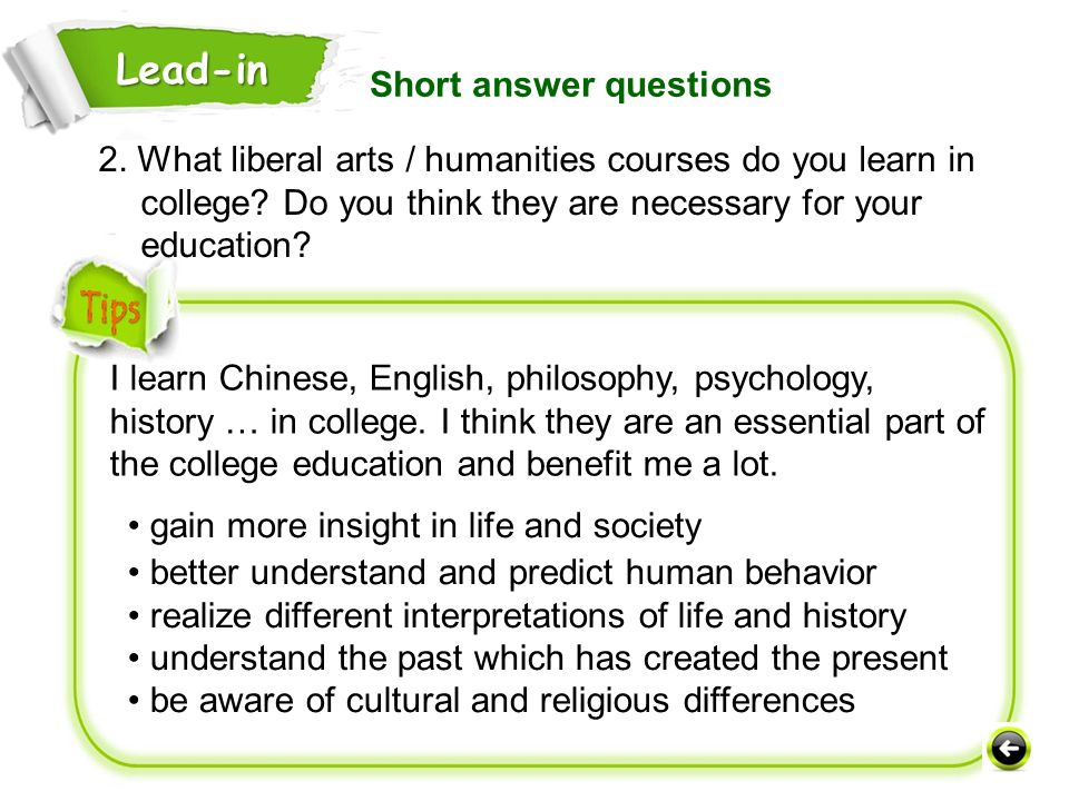 2.What liberal arts / humanities courses do you learn in college.