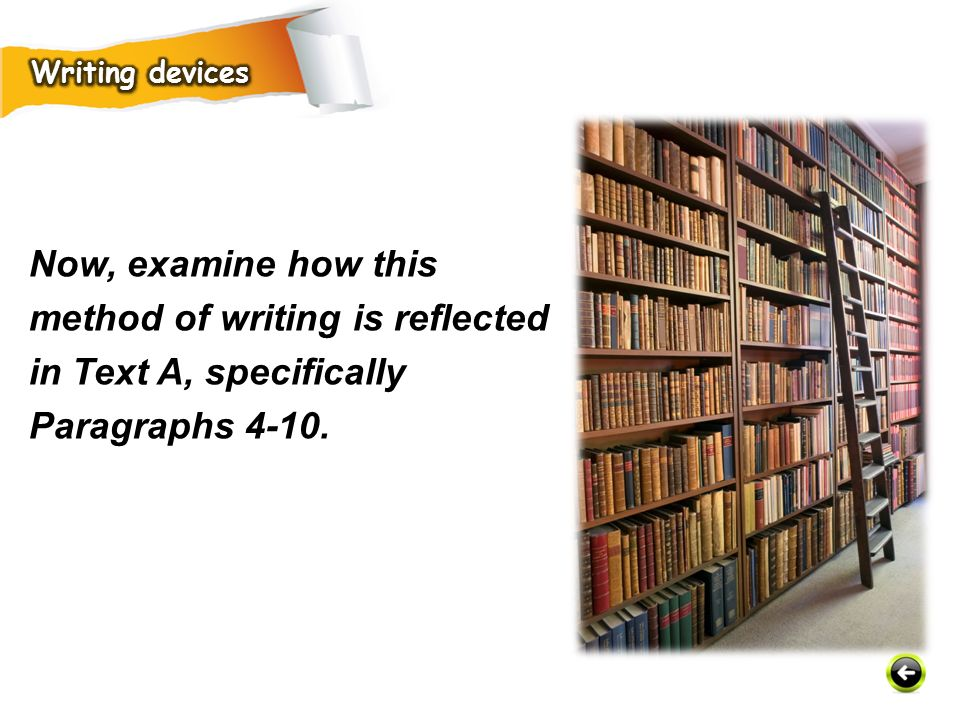 Now, examine how this method of writing is reflected in Text A, specifically Paragraphs 4-10.