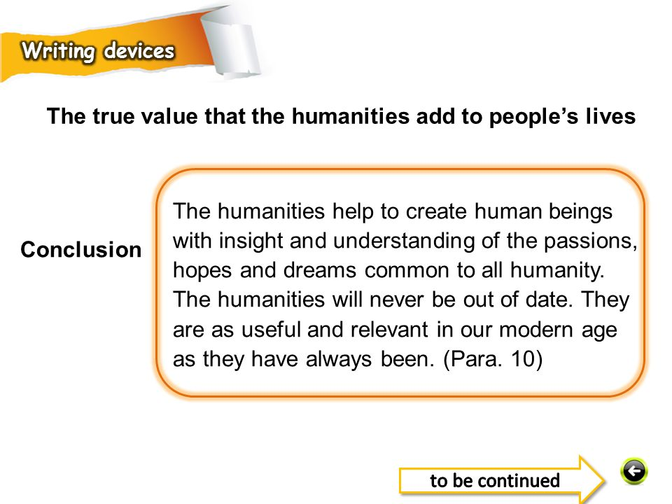 The humanities help to create human beings with insight and understanding of the passions, hopes and dreams common to all humanity.