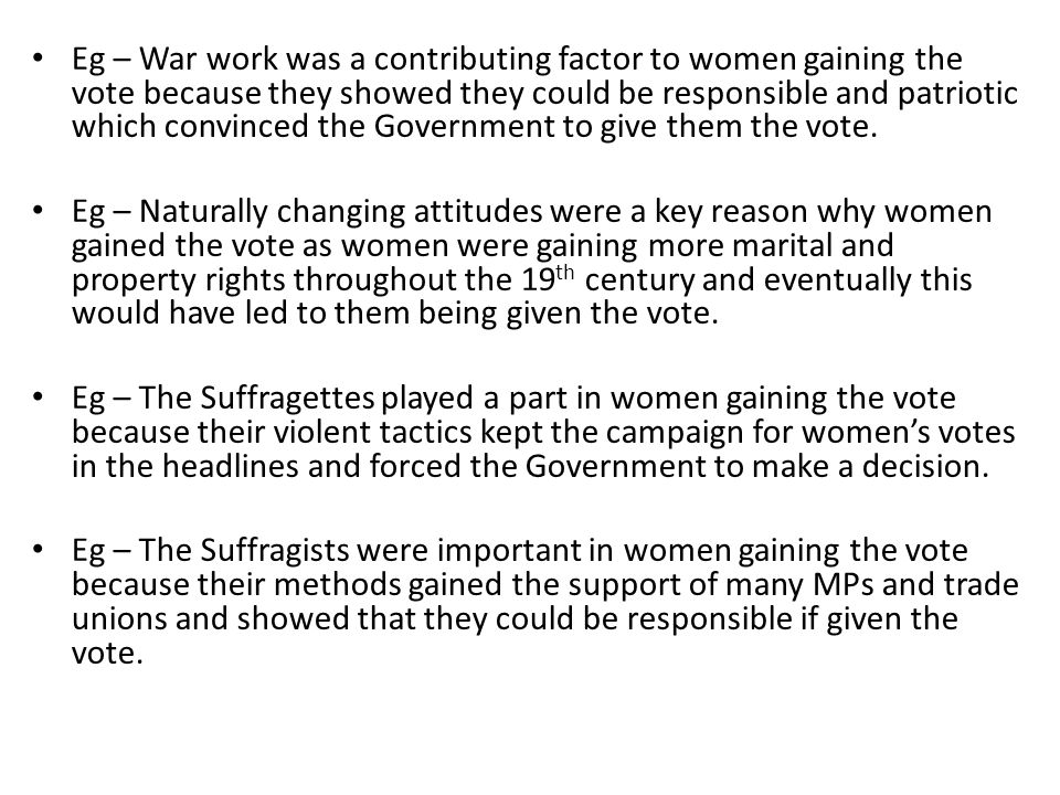 votes for women evaluation line of argument your line of argument  eg war work was a contributing factor to women gaining the vote because they showed