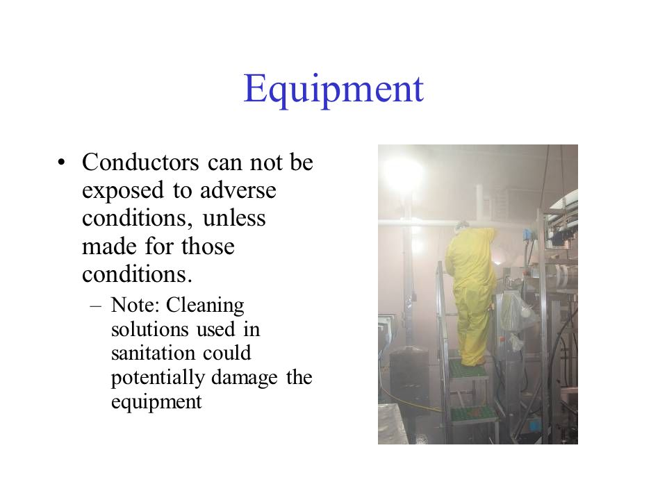 Equipment Conductors can not be exposed to adverse conditions, unless made for those conditions.
