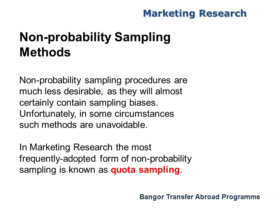 sampling methods in market research Lesson# 10 market research system marketing research marketing research is the systematic designing, collection sampling plan, and contact methods 2.