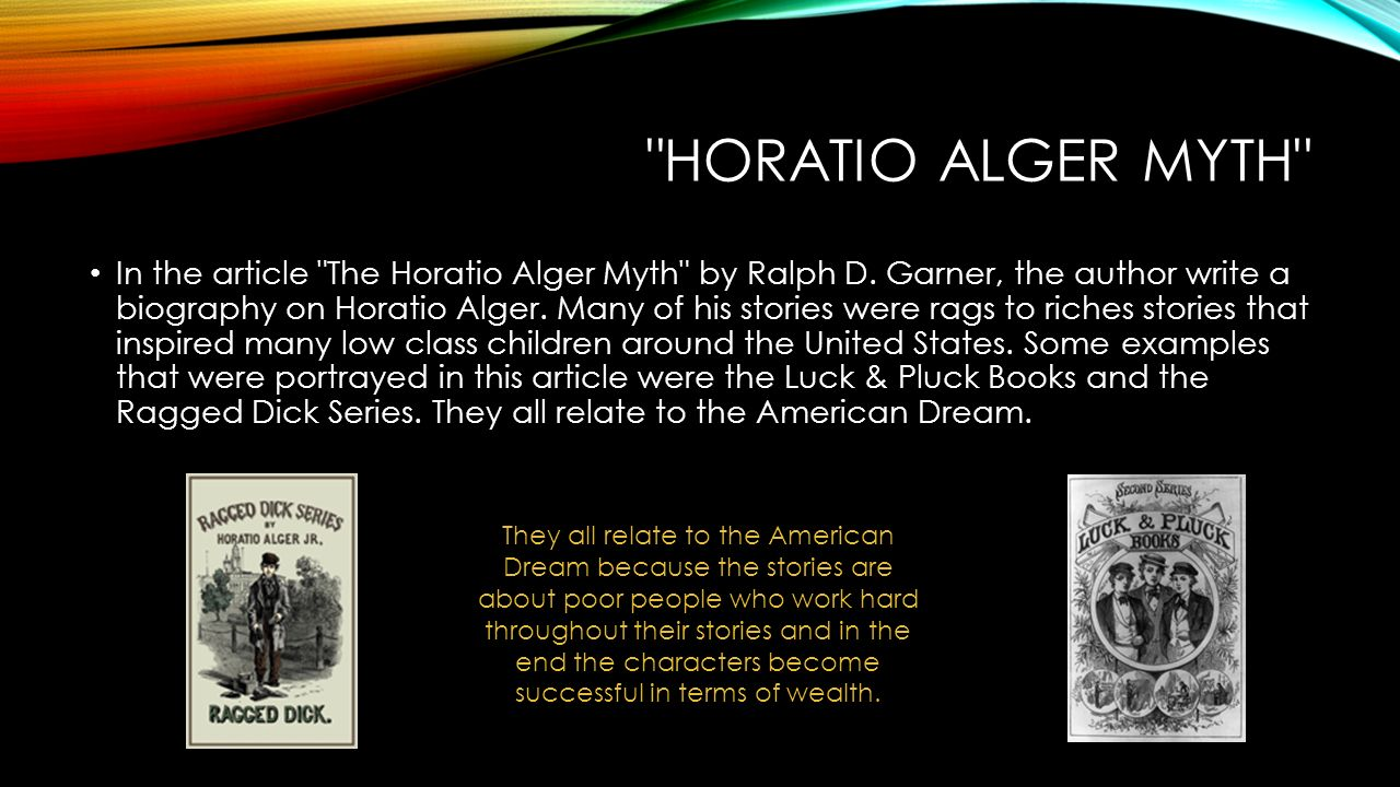 summary of horatio alger The death of horatio alger paul krugman alternet our political leaders are doing everything they can to fortify class inequality, while denouncing anyone.