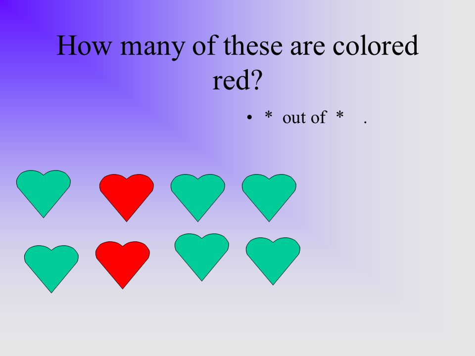 How many of these are colored red * out of *.