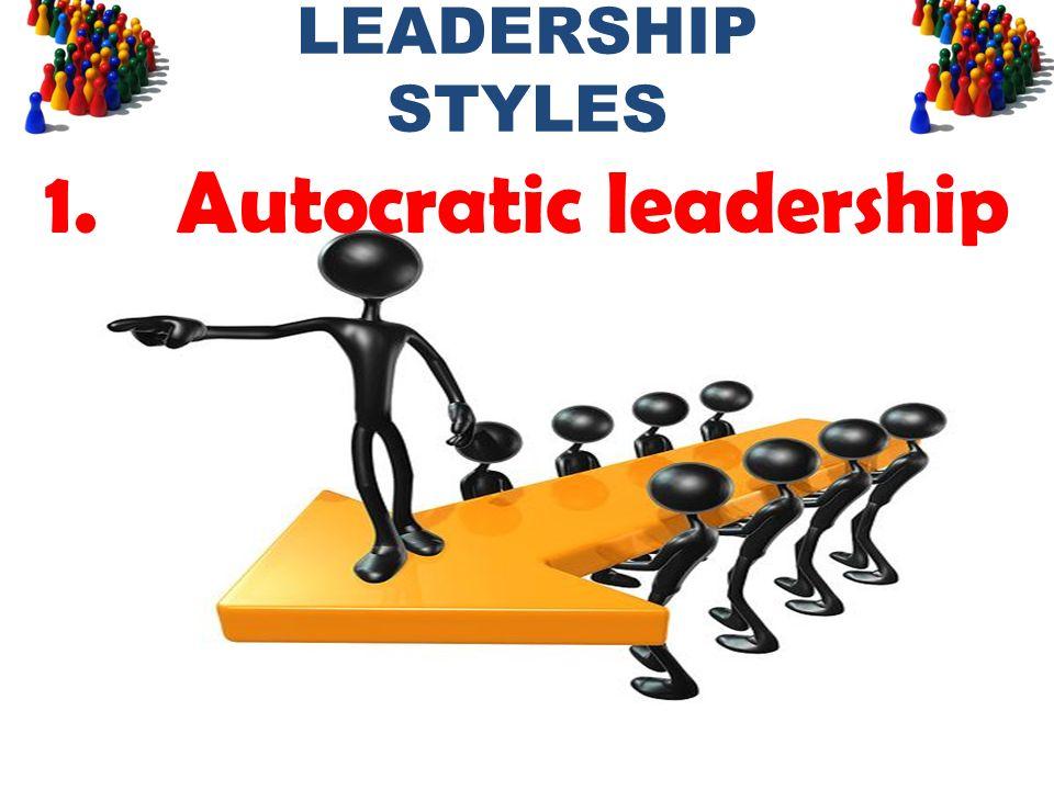 1.Autocratic leadership