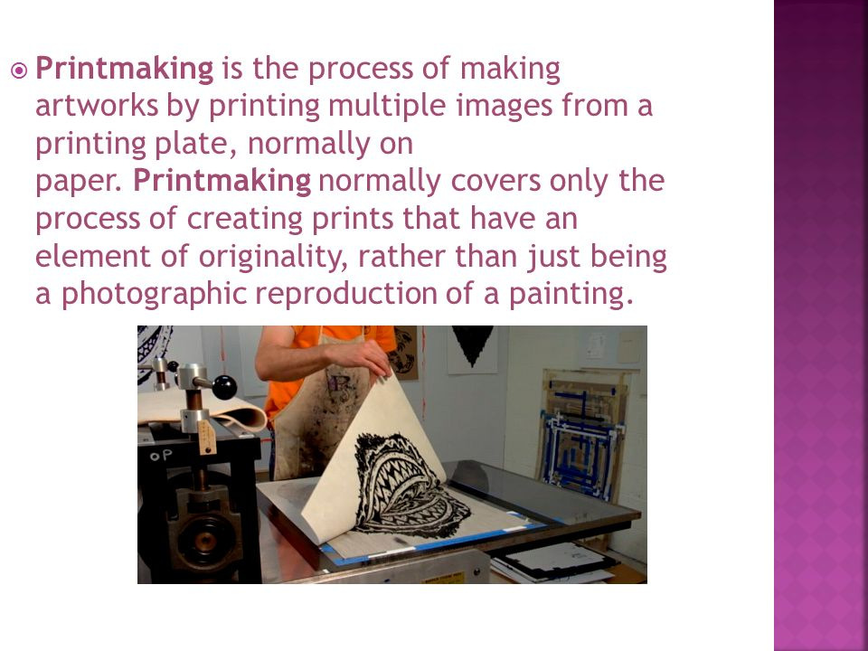 Printmaking Is The Process Of Making Artworks By Printing Multiple Images From A Plate