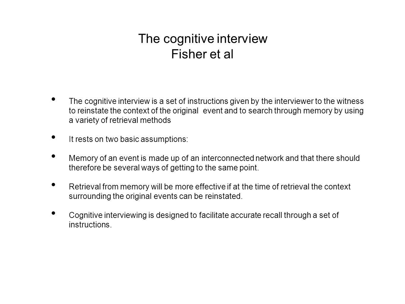 making a case interviewing witnesses making a case interviewing the cognitive interview fisher et al the cognitive interview is a set of instructions given by