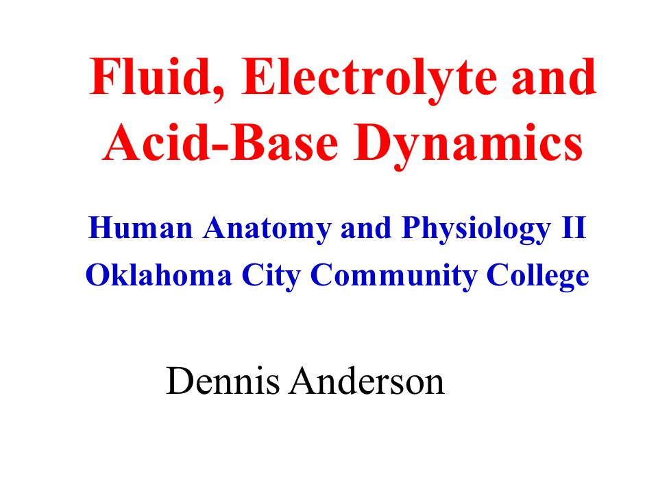 Fluid, Electrolyte and Acid-Base Dynamics Human Anatomy and ...