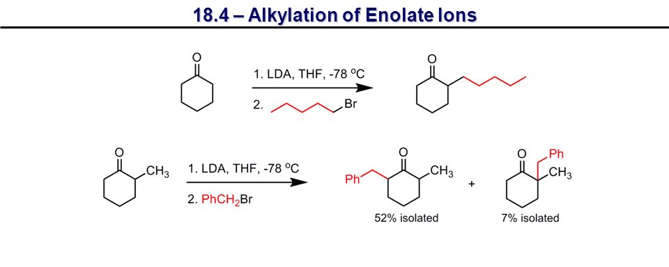 7 18.4 – Alkylation of Enolate Ions