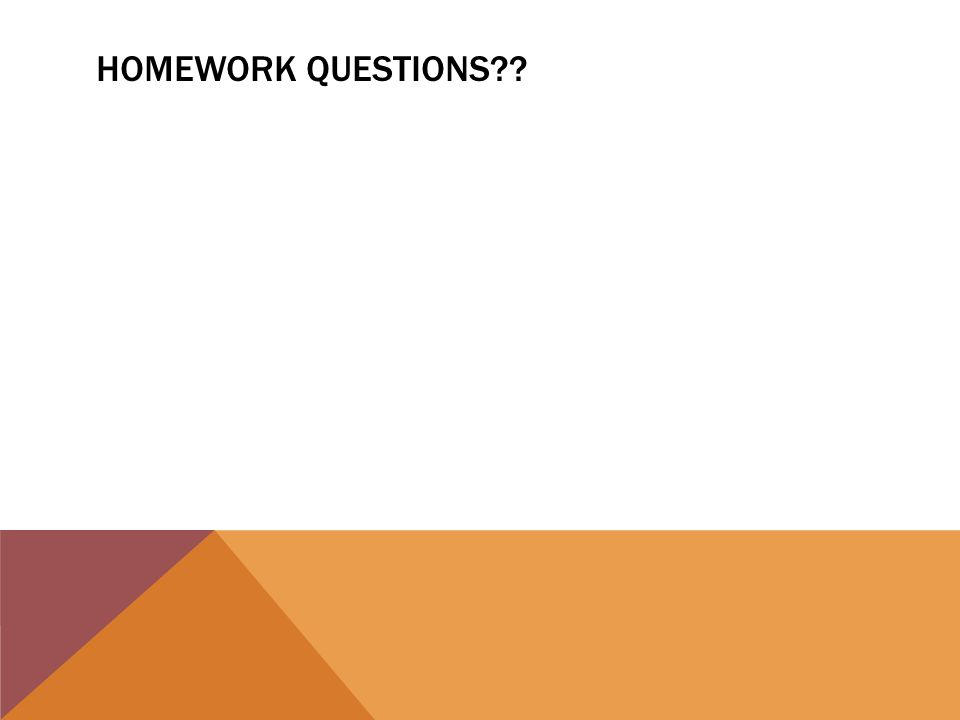 AGENDA WARM-UP HOMEWORK QUESTIONS?? LESSON 12 CORRECTIONS LESSON ...