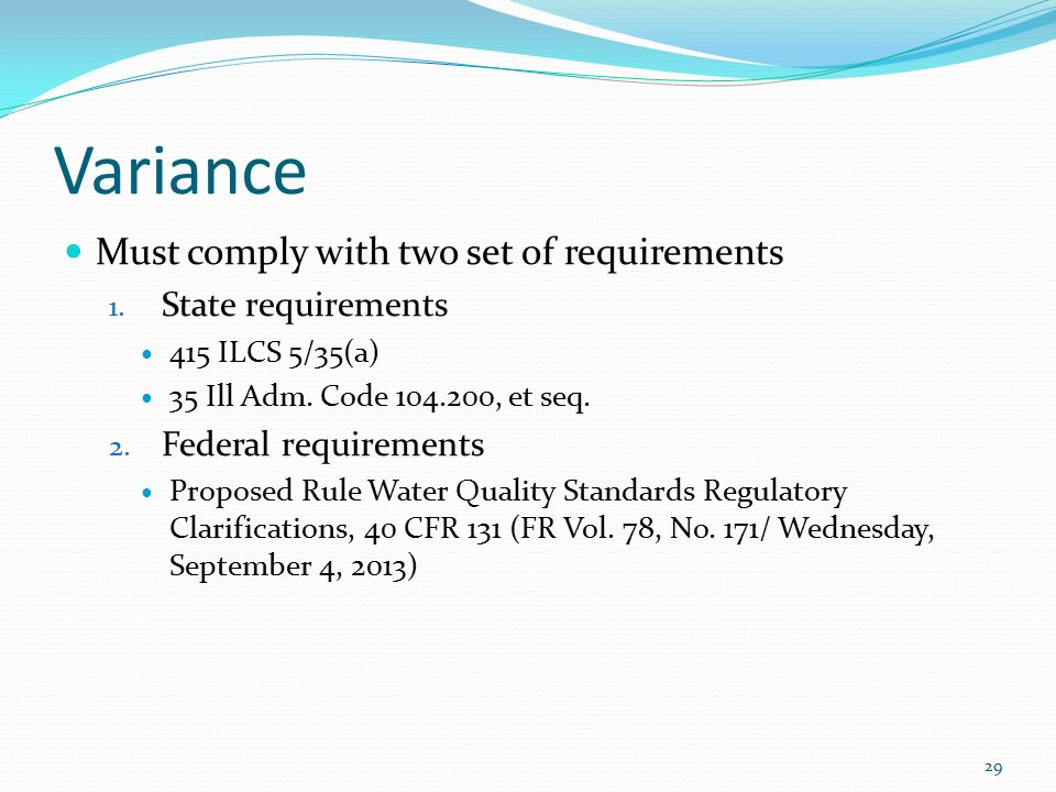 Variance Must comply with two set of requirements 1.