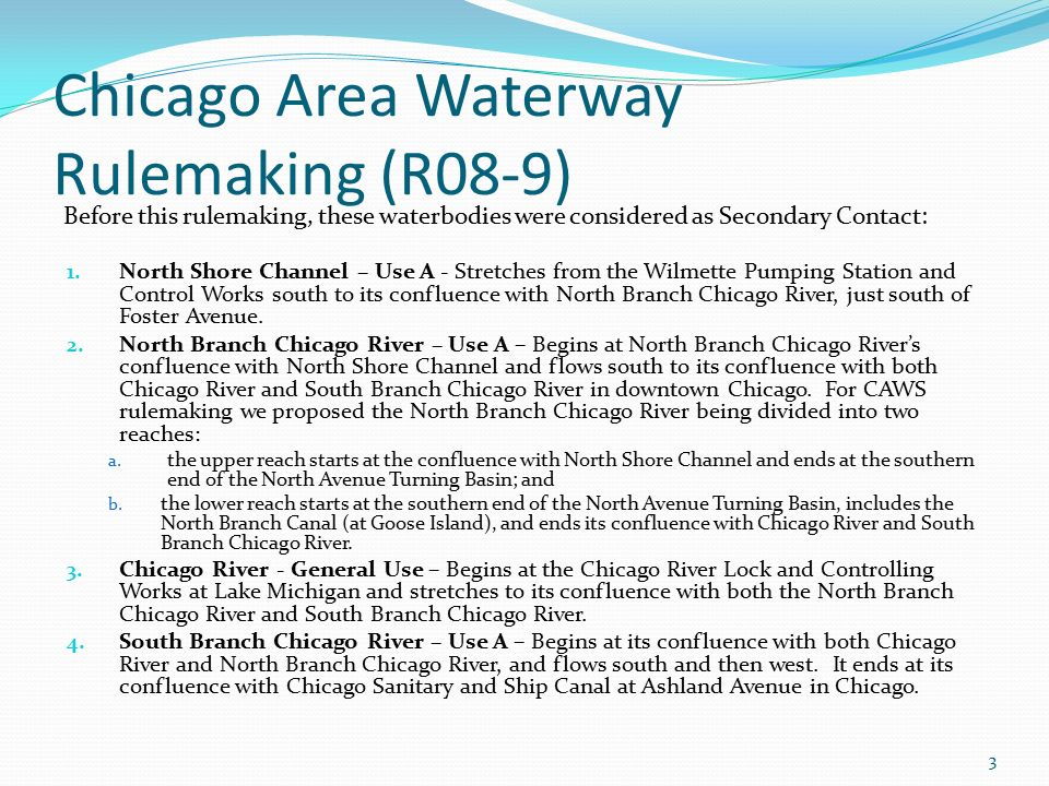 Chicago Area Waterway Rulemaking (R08-9) Before this rulemaking, these waterbodies were considered as Secondary Contact: 1.