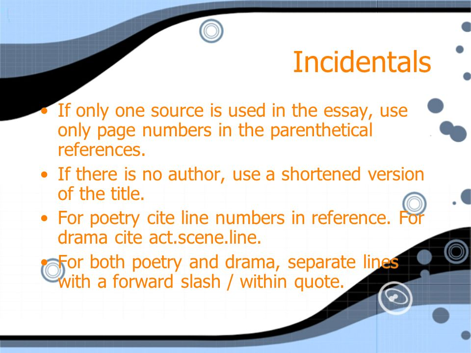 mla citation modern language association parenthetical  incidentals if only one source is used in the essay use only page numbers in