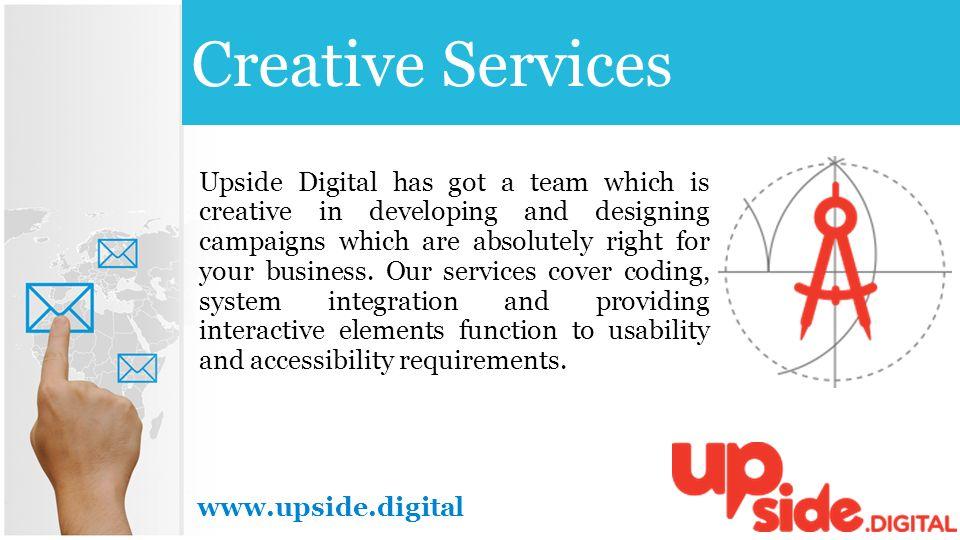 Upside Digital has got a team which is creative in developing and designing campaigns which are absolutely right for your business.