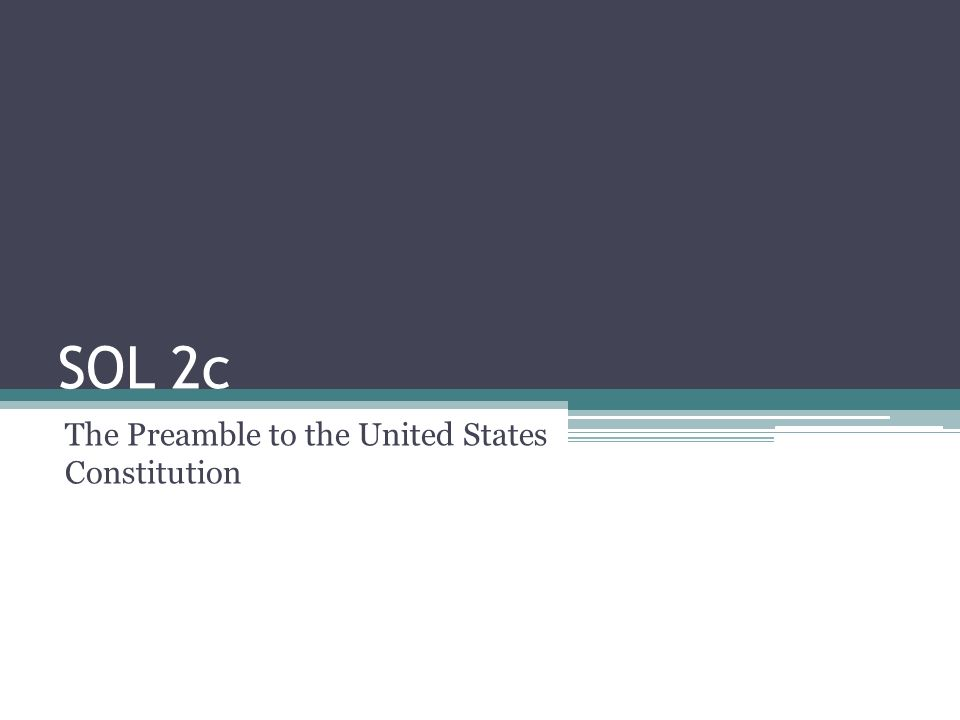 SOL 2c The Preamble to the United States Constitution