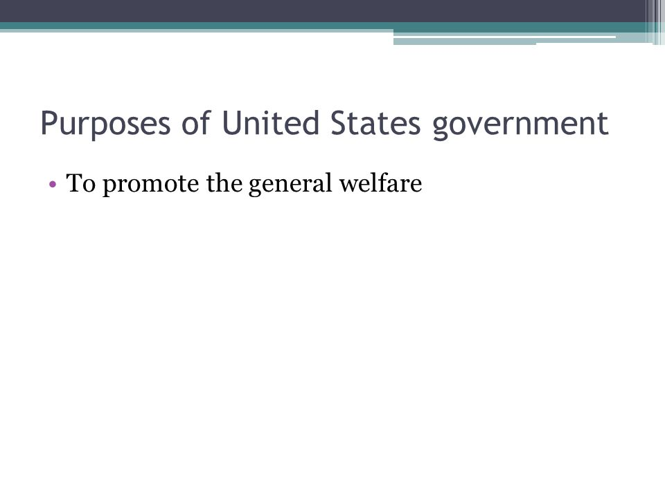 Purposes of United States government To promote the general welfare