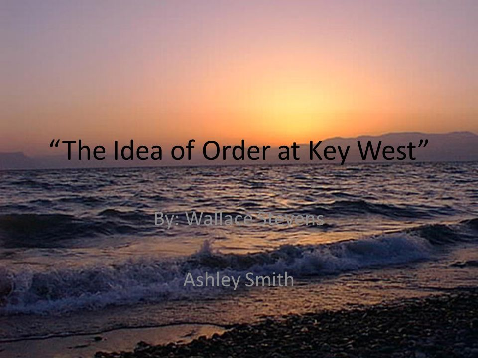 the idea of order at key Criticism overview: title: janet mccann: on the idea of order at key west type of content: criticism criticism author: janet mccann: criticism target.