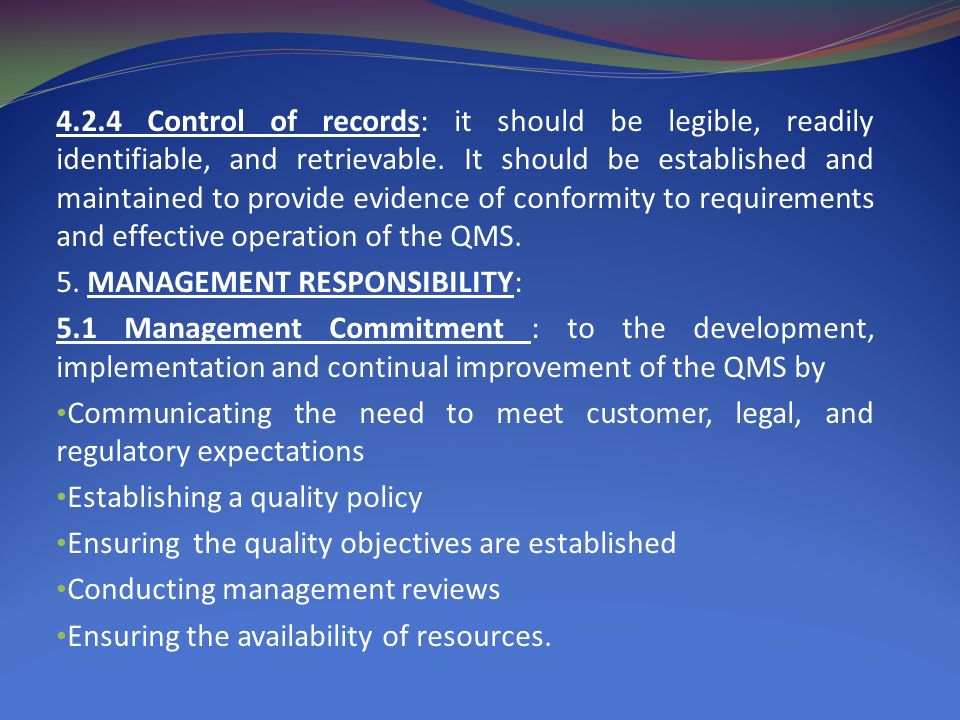 4.2.4 Control of records: it should be legible, readily identifiable, and retrievable.