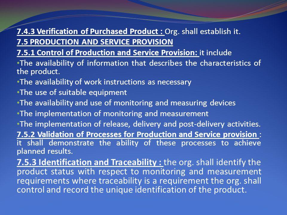 7.4.3 Verification of Purchased Product : Org.shall establish it.