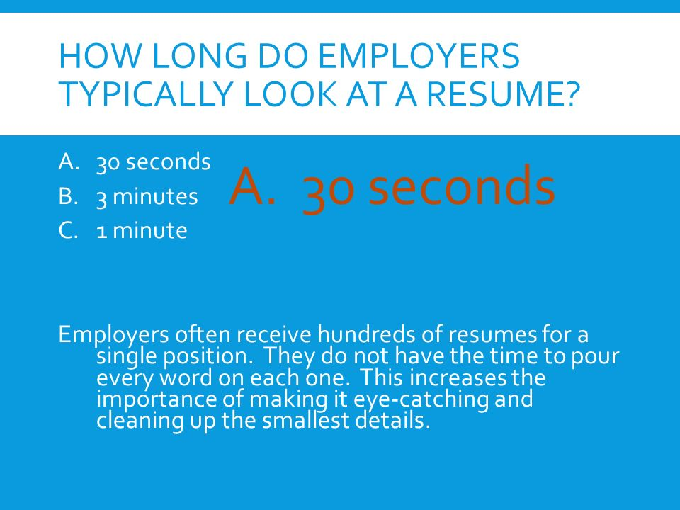 HOW LONG DO EMPLOYERS TYPICALLY LOOK AT A RESUME.