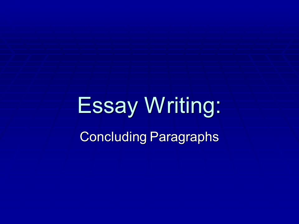 What is a conclusion in a essay