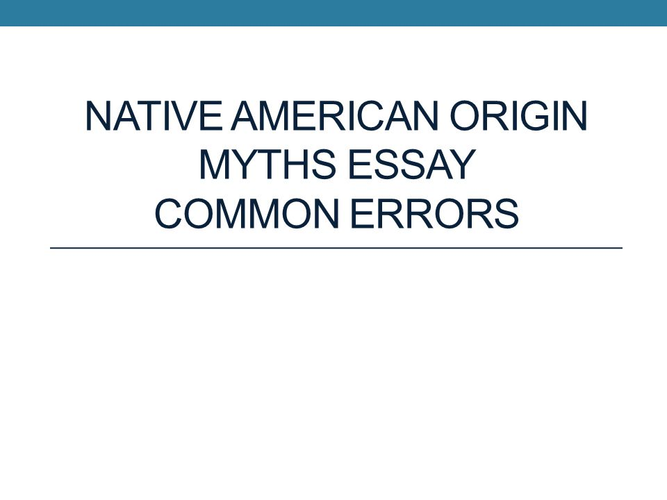 native american origin myths essay common errors ppt 1 native american origin myths essay common errors