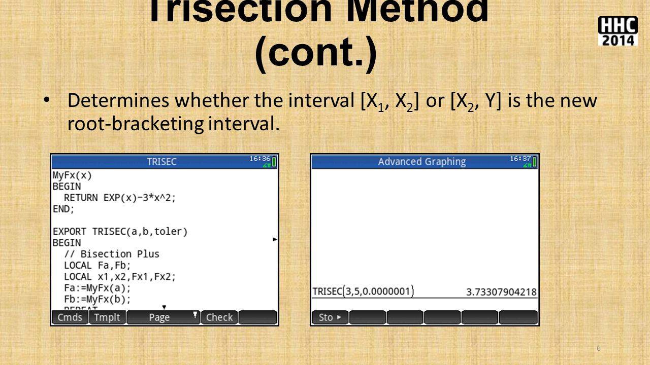 Trisection Method (cont.) Determines whether the interval [X 1, X 2 ] or [X 2, Y] is the new root-bracketing interval.