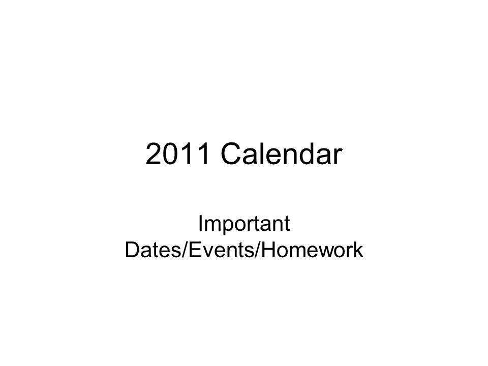 2011 Calendar Important Dates/Events/Homework