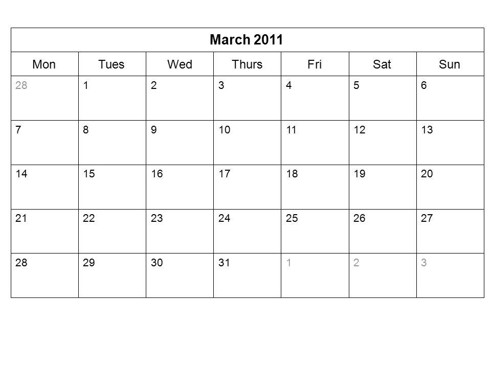 SunSatFriThursWedTuesMon March 2011 32131302928 27262524232221 20191817161514 13121110987 65432128
