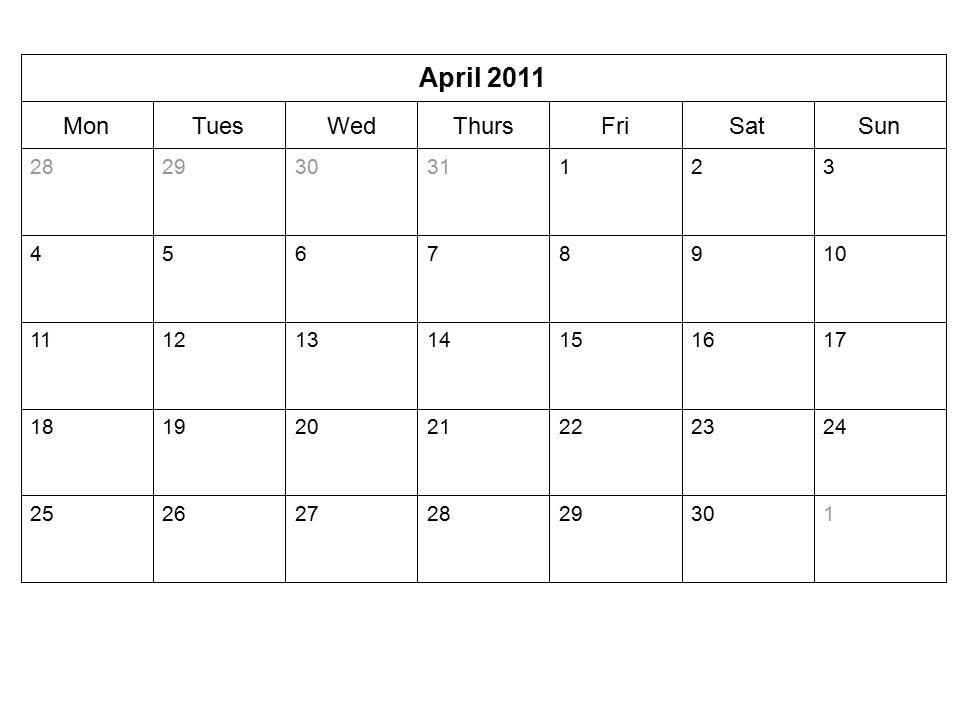 SunSatFriThursWedTuesMon April 2011 1302928272625 24232221201918 17161514131211 10987654 32131302928