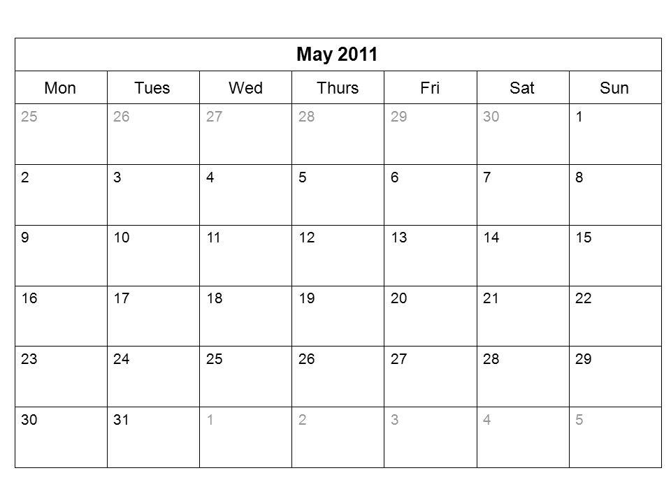 SunSatFriThursWedTuesMon May 2011 543213130 29282726252423 22212019181716 1514131211109 8765432 1302928272625