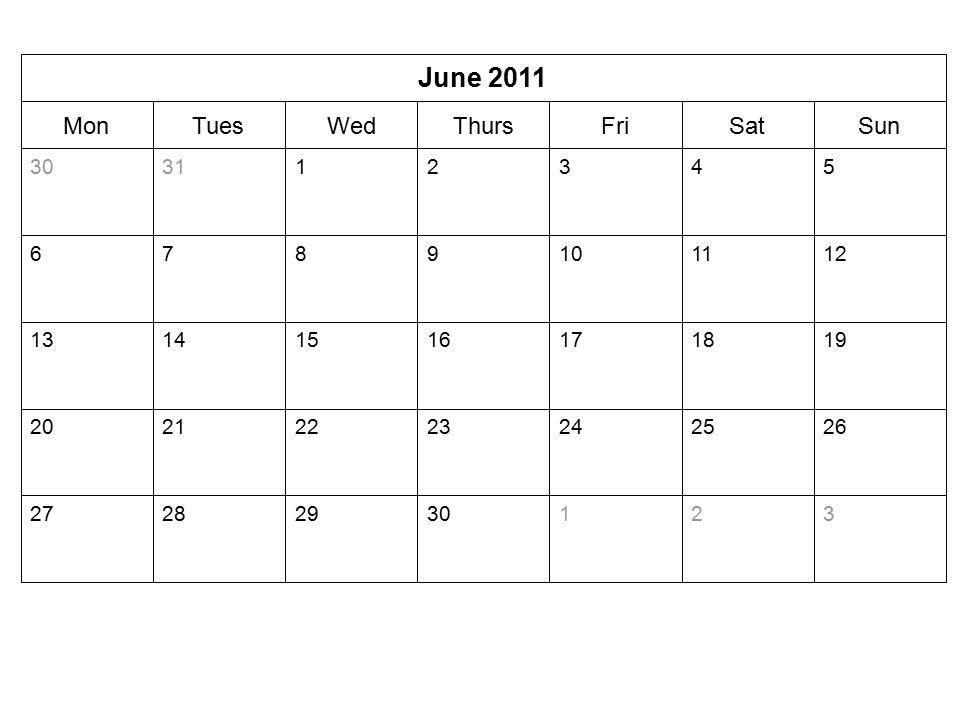 SunSatFriThursWedTuesMon June 2011 32130292827 26252423222120 19181716151413 1211109876 543213130